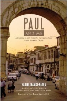 Paul and Me,  A Journey to and from the Damascus Road from Islam to Christ